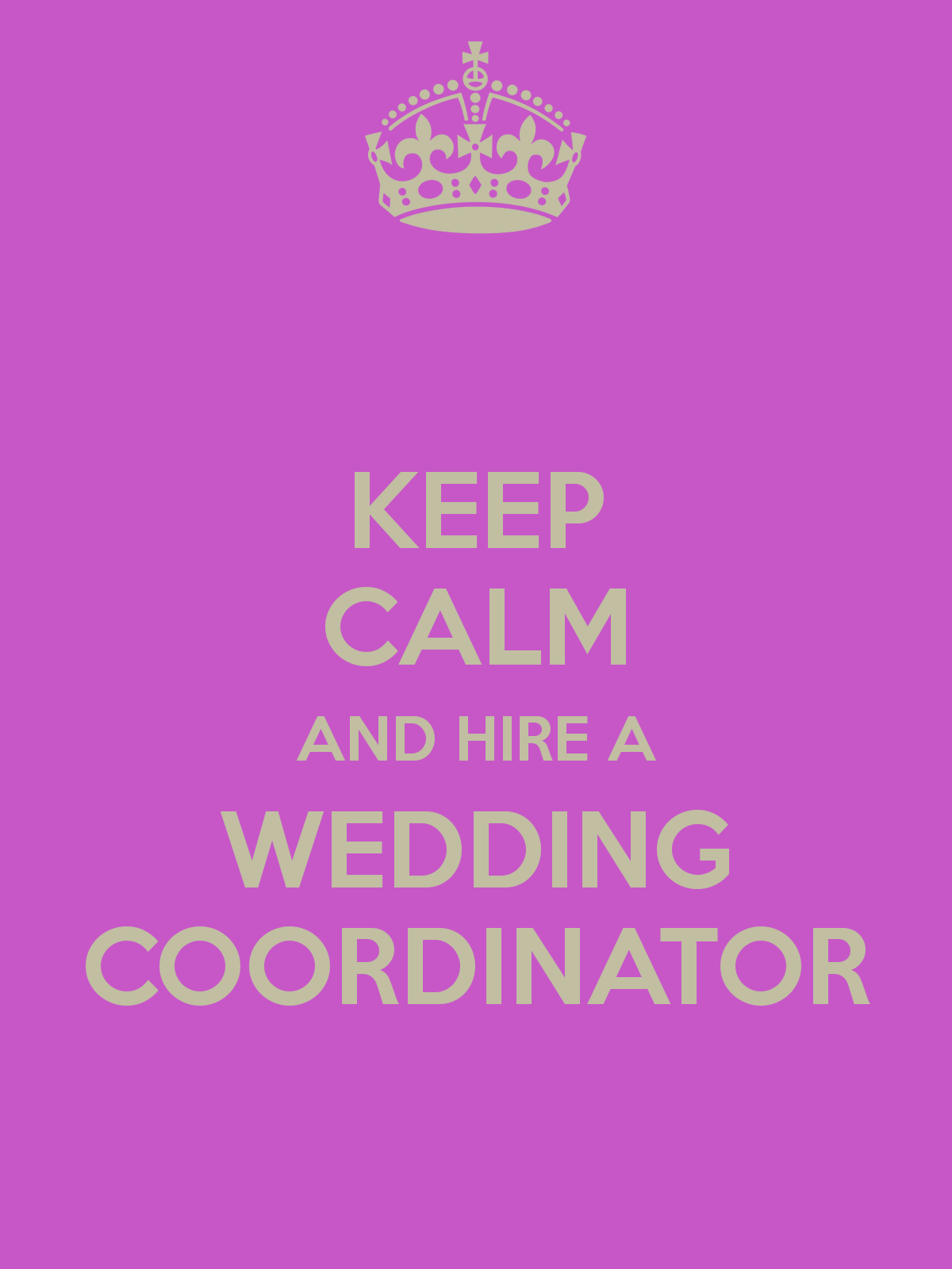 keep-calm-and-hire-a-wedding-coordinator
