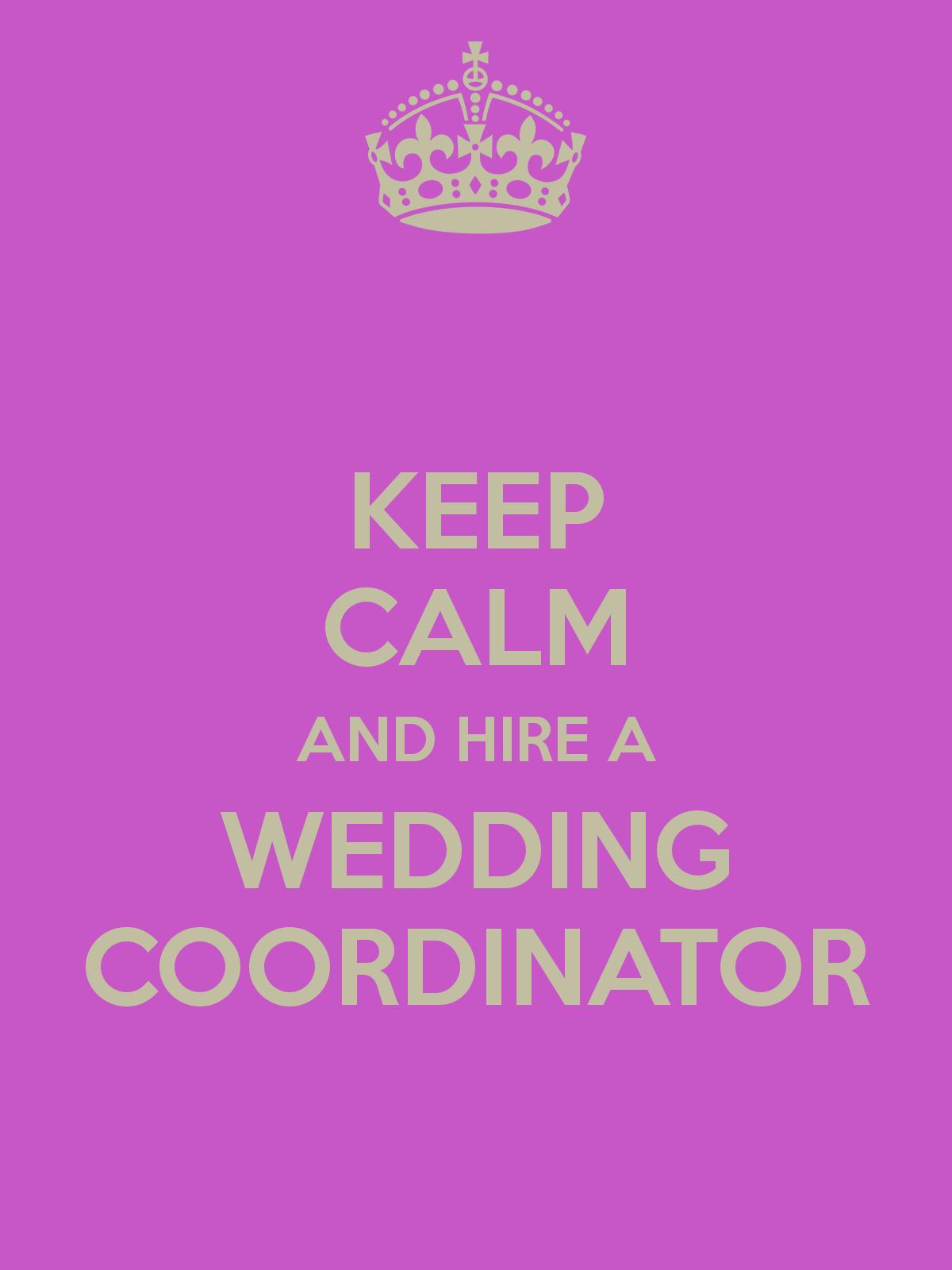 keep-calm-and-hire-a-wedding-coordinator